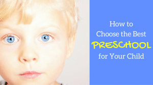 How to Choose the Best Preschool