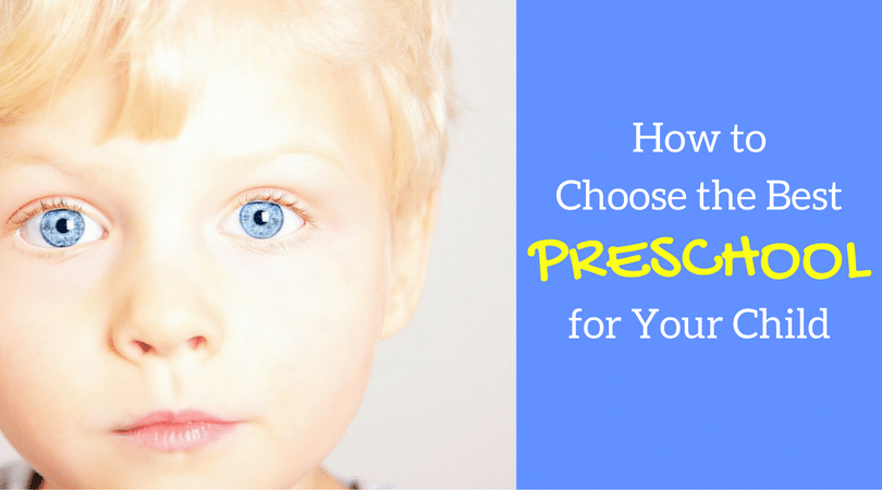 How To Choode The Right Preschool For Your Child