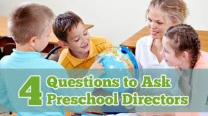 4 Questions to Ask Preschool Directors