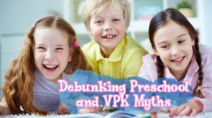 Debunking Preschool and VPK Myths