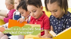 What is a Literature Based Preschool Curriculum