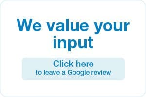 We Value Your Input. Leave Us a Google Review Here