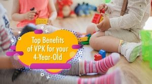 Top Benefits of VPK for your 4-Year-Old