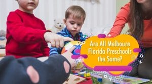 Are All Melboure Florida Preschools the Same