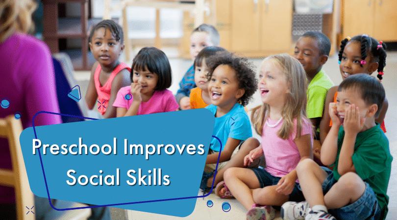Preschool Improves Social Skills
